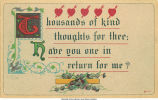 """Thousands of kind thoughts for thee,"" 1900s"