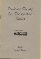 Dickinson County Soil Conservation District Annual Report - 1957.