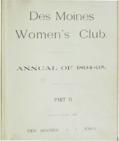Des Moines Women's Club Memorabilia 1894-95 Part II, volume 4.  Annual of the Des Moines Women's Club, for 1894-95 part II