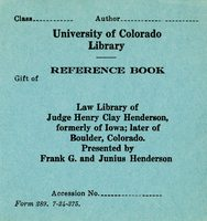 University of Colorado Library, Reference book, Gift of: Law Library of Judge Henry Clay Henderson Bookplate