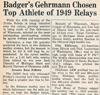 Drake Times-Delphic, 1949, Badger's Gehrmann Chosen Top Athlete of 1949 Relays.
