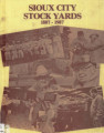 A Second Century Begins: A History of the Sioux City Stock Yards