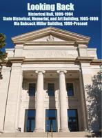 Looking Back: Historical Hall, 1899--1904<br /><br /> State Historical, Memorial, and Art Building, 1905--1999<br /><br /> Ola Babcock Miller Building, 1999--Present<br /><br />