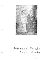 Fricke Family Genealogy, Volume II - Johanna Fricke & Louis Gerke (Part VI)