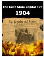 The Iowa State Capitol Fire - 1904
