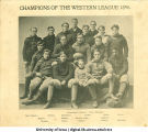 """Champions of the western league,"" The University of Iowa, 1896"