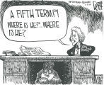 A fifth term?! Where is he? ... Where is he?