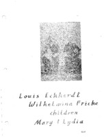Fricke Family Genealogy - Louis Eckhardt & Wilhelmina Fricke, children Mary & Lydia (Part 1)